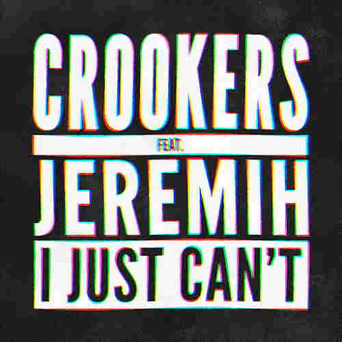 Crookers-I-Just-Cant-Feat-Jeremih