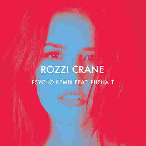 Rozzi-Crane-Psycho-Remix