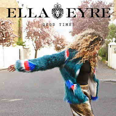 Ella Eyre - Good Times