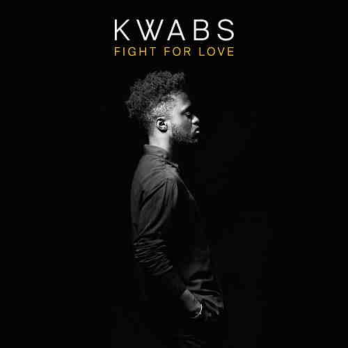 Kwabs - Fight For Love