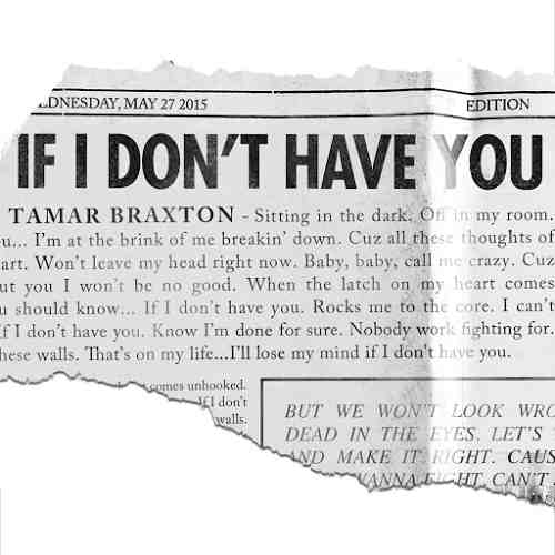 Tamar-Braxton-If-I-Dont-Have-You