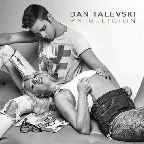 Dan Talevski - My Religion