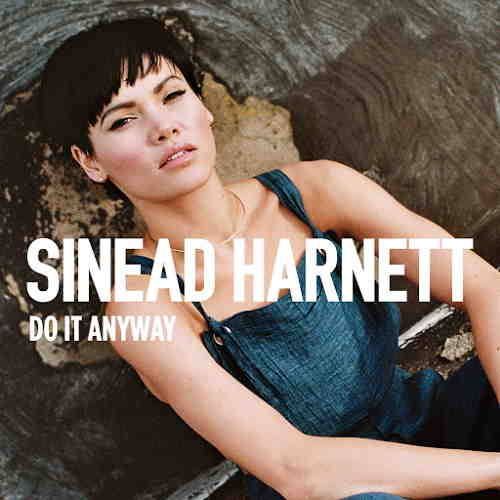 Sinead-Harnett-Do-It-Anyway