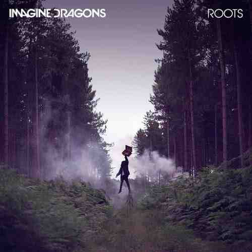 Imagine Dragons - Roots