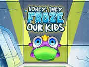 Honey, they froze our kids