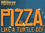 TMNT - Pizza Like a Turtle Do